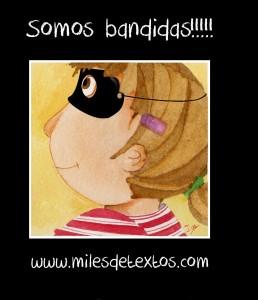 Bandidas. www.milesdetextos.com