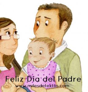 Feliz día del Padre. www.milesdetextos.com